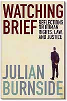 Julian Burnside QC, Watching Brief